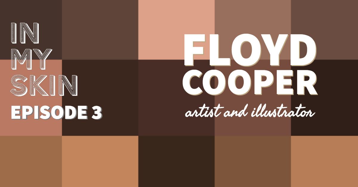 Podcast: Illustrator and Artist Floyd Cooper
